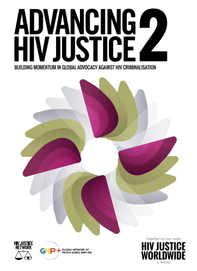 Advancing HIV Justice 2: Building momentum in global advocacy against HIV criminalisation