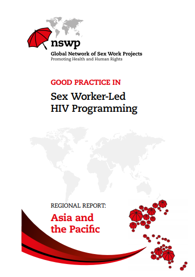 Asia Pacific Regional Report: Good Practice in Sex Worker-Led HIV Programming