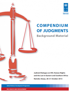 Compendium of Judgments for Judicial Dialogue on HIV, Human Rights and the Law in East and Southern Africa