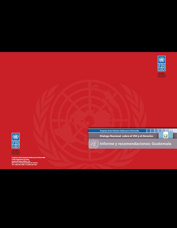Dialogo Nacional sobre el VIH y el Derecho: Informe y recomendaciones Guatemala