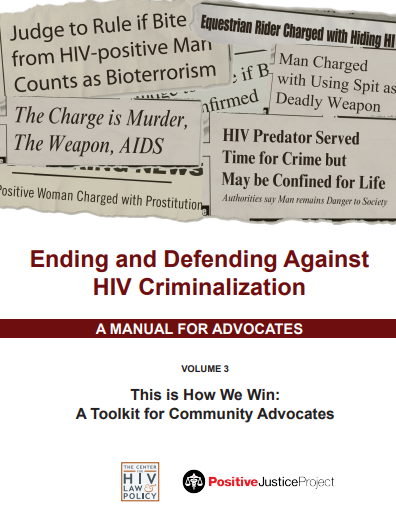 Ending and Defending Against HIV Criminalization: A Manual for Advocates