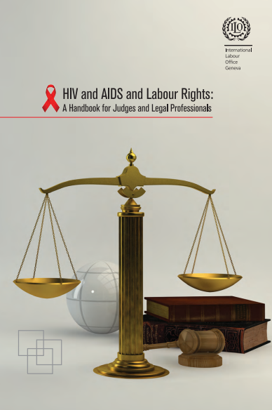 HIV and AIDS and Labour Rights: A Handbook for Judges and Legal Professionals