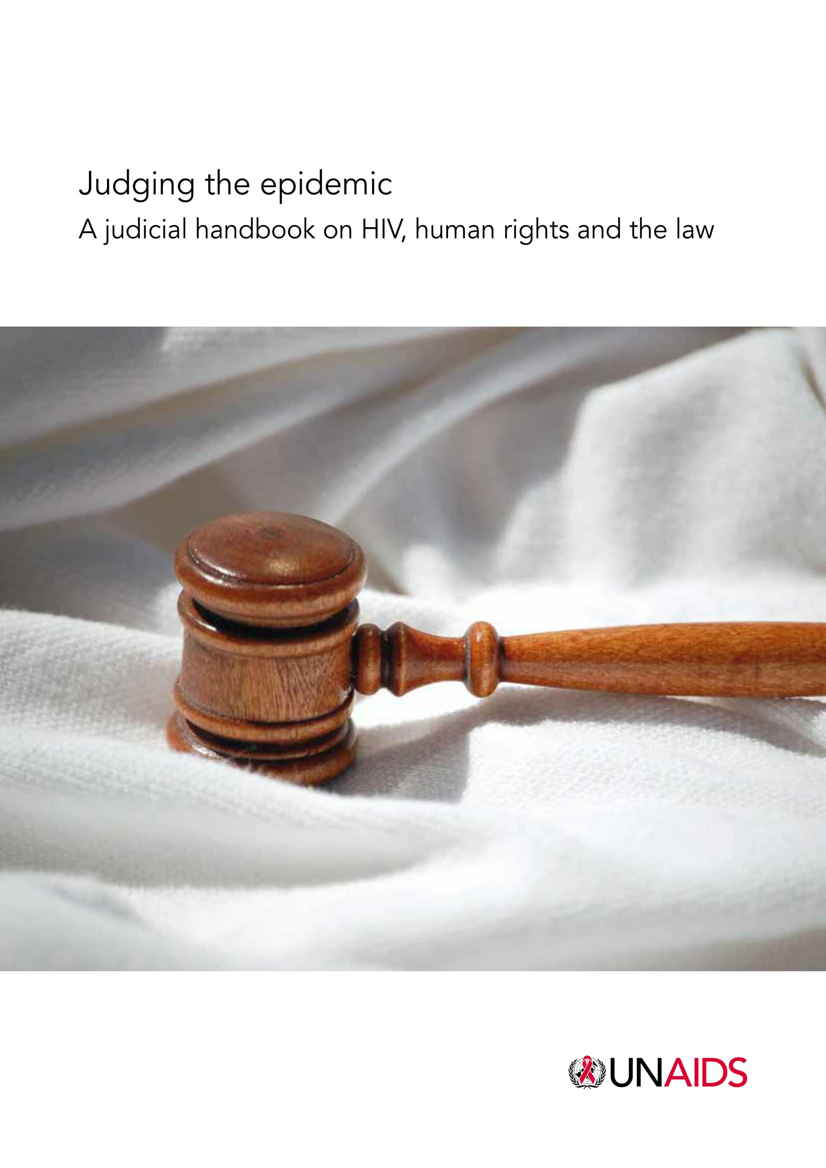 Judging the epidemic: A judicial handbook on HIV, human rights and the law