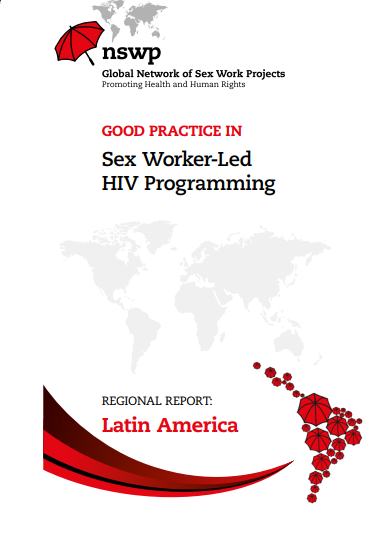 Latin America Regional Report: Good Practice in Sex Worker-Led HIV Programming