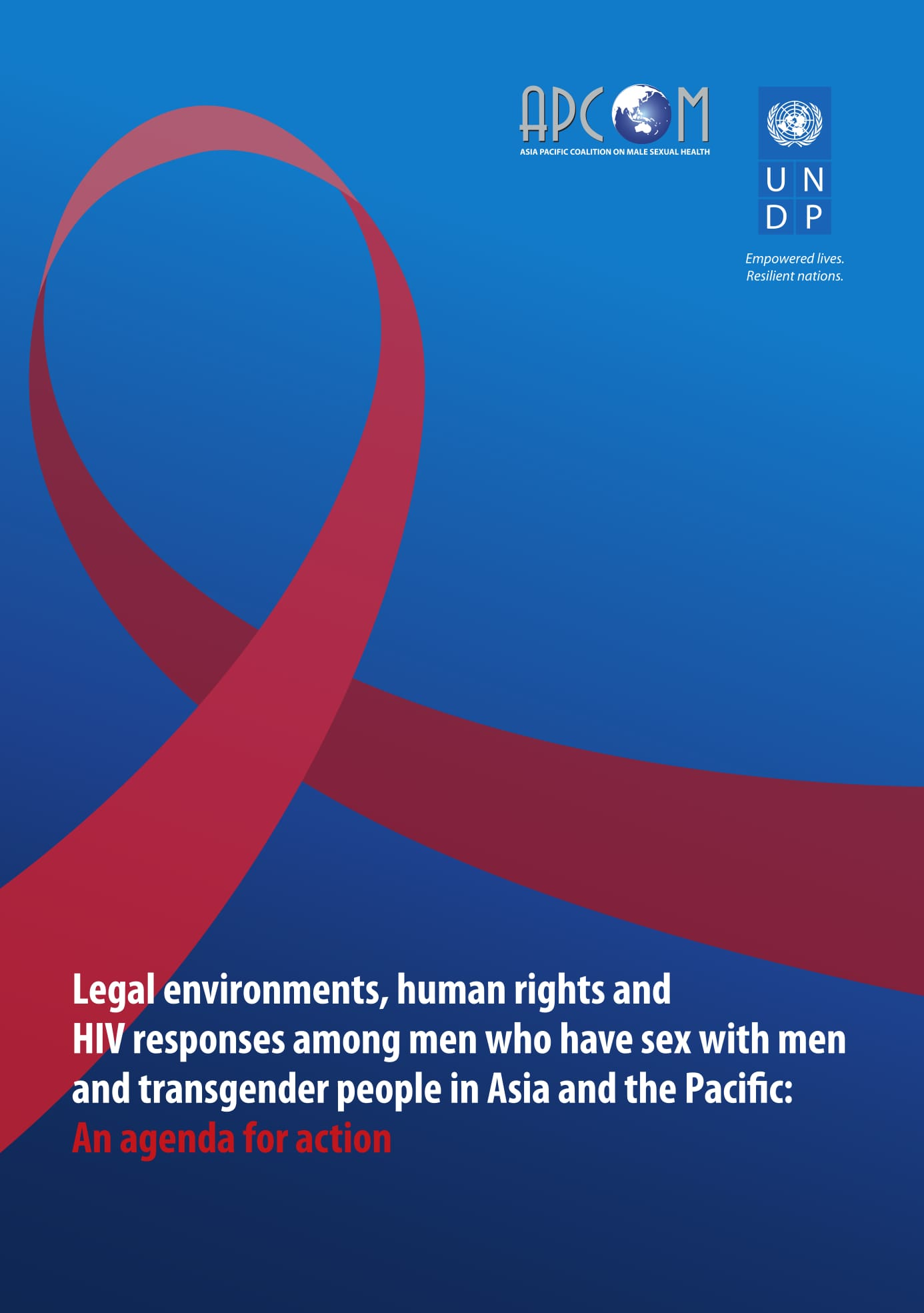 Legal environments, human rights and HIV responses among men who have sex with men and transgender people in Asia and the Pacific: An agenda for action