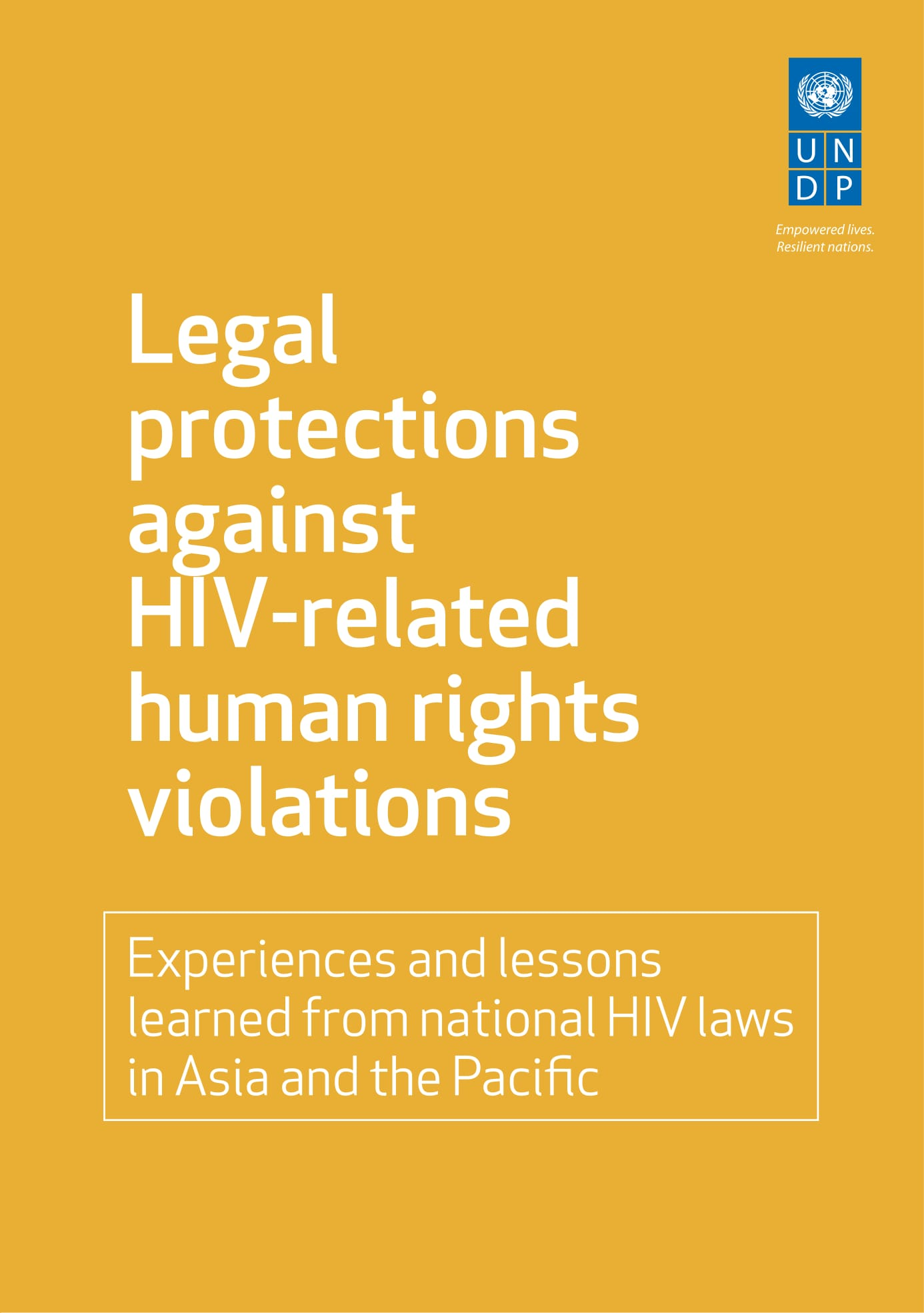 Legal protections against HIV-related human rights violations: Experiences and lessons learned from national HIV laws in Asia and the Pacific