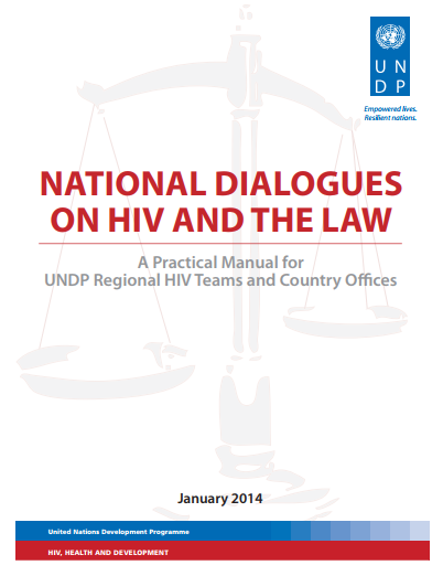 National Dialogues on HIV and the Law: A Practical Manual for UNDP Regional HIV Teams and Country Offices