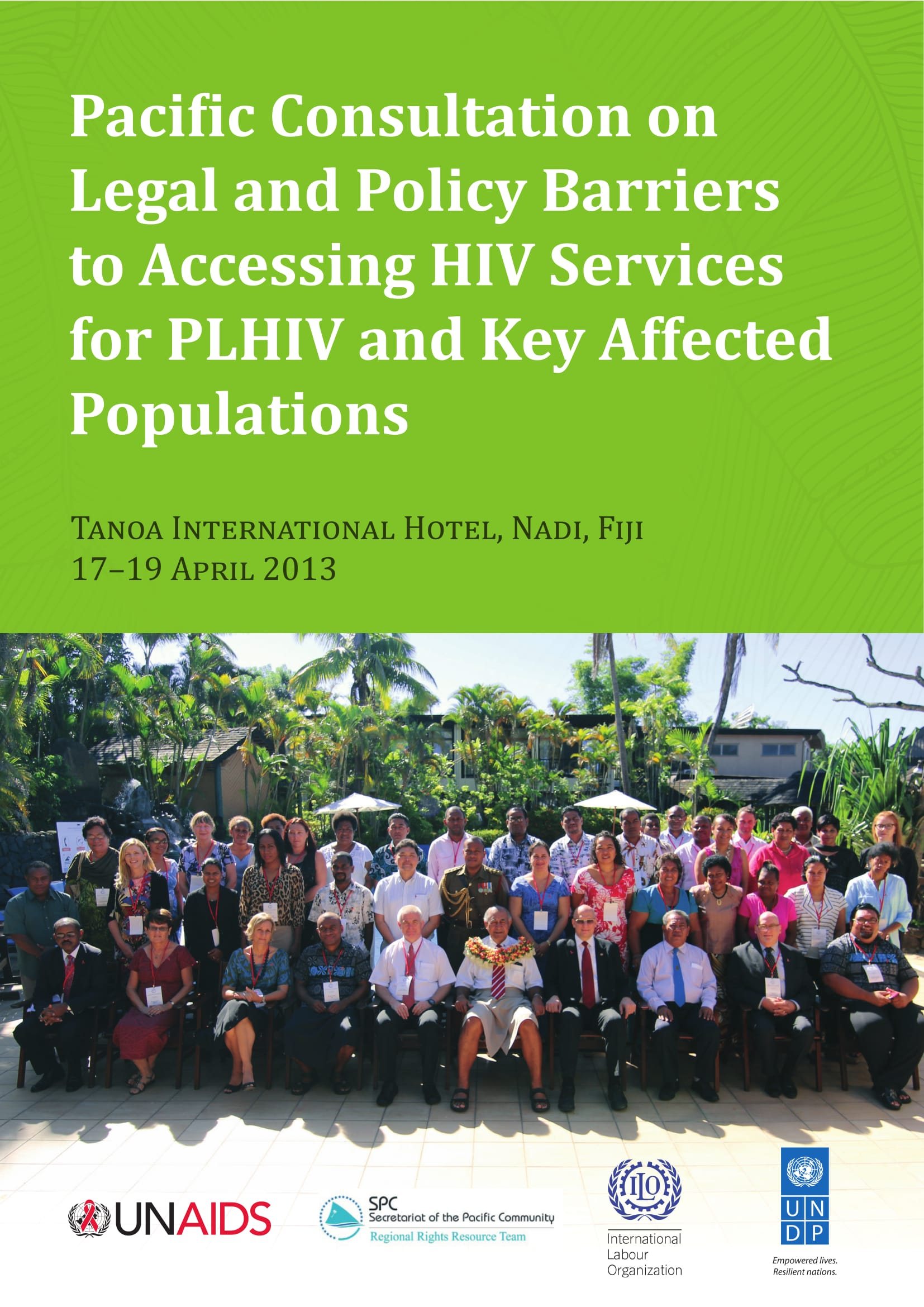 Pacific Consultation on Legal and Policy Barriers to Accessing HIV Services for PLHIV and Key Affected Populations: Meeting Report