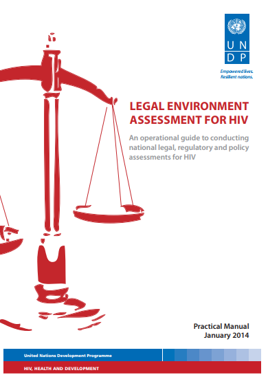 Practical manual: Legal environment assessment for HIV: An operational guide to conducting national legal, regulatory and policy assessments for HIV