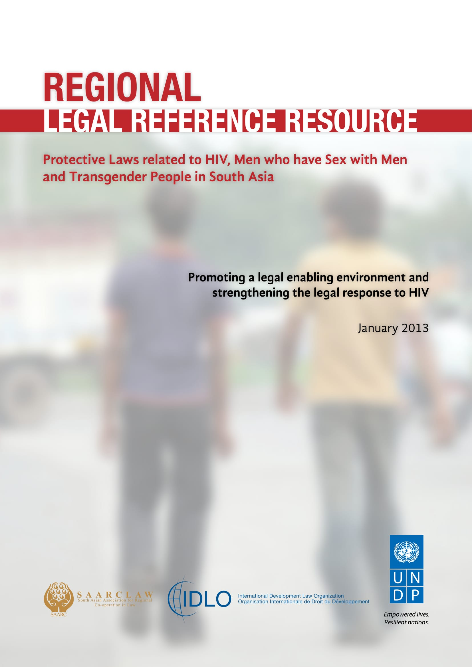 Regional Legal Reference Resource: Protective Laws Related to HIV, Men who have Sex with Men and Transgender People in South Asia