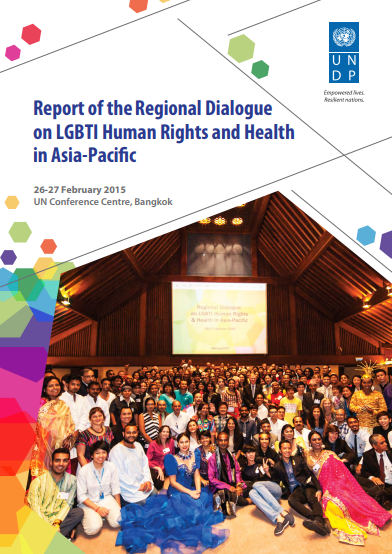 Report of the Regional Dialogue on LGBTI Human Rights and Health in Asia-Pacific