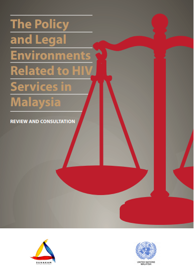Review and Consultation on the Policy and Legal Environments Related to HIV Services in Malaysia