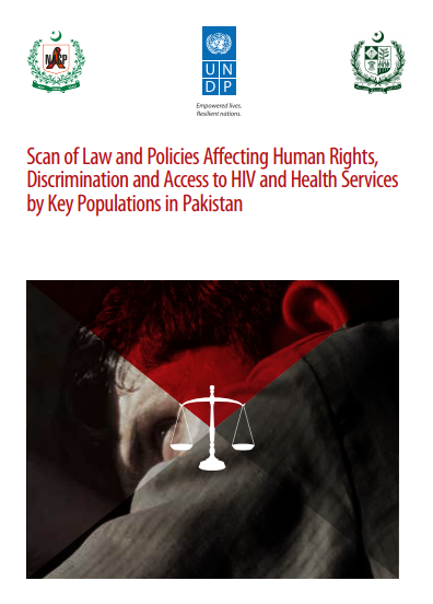 Scan of Law and Policies Affecting Human Rights, Discrimination and Access to HIV and Health Services by Key Populations in Pakistan