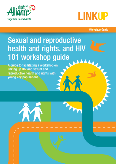 Sexual and reproductive health and rights, and HIV: 101 workshop guide