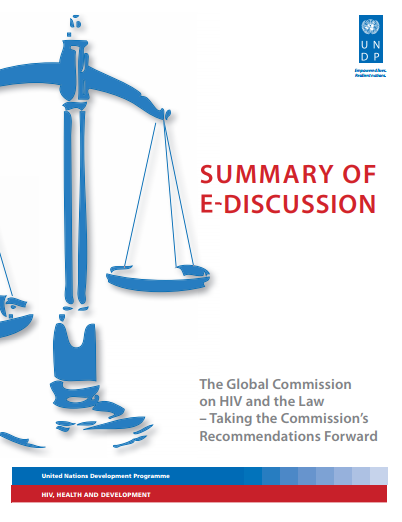 Summary of E-Discussion: The Global Commission on HIV and the Law - Taking the Commission's Recommendation's Forward