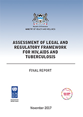 Botswana Assessment of Legal and Regulatory Framework for HIV, AIDS and Tuberculosis