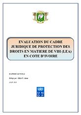 Evaluation du Cadre Juridique de Protection des Droits en Matiere de VIH (LEA) en Cote D'Ivoire