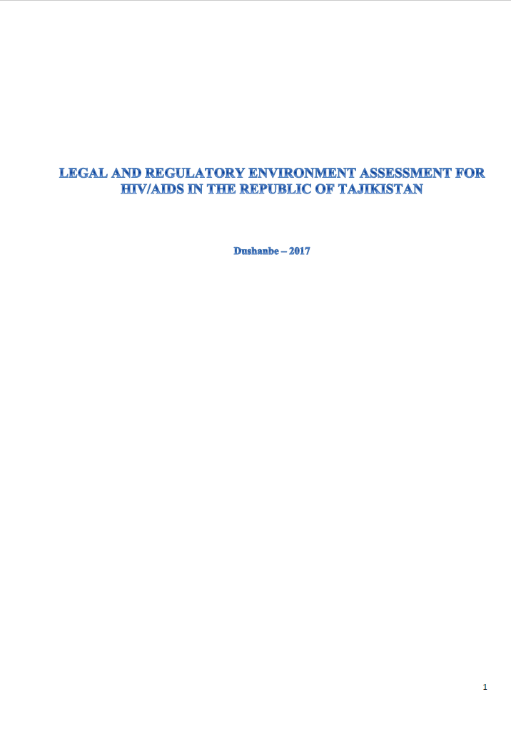 Legal and Regulatory Environment Assessment for HIV/AIDS in the Republic of Tajikistan