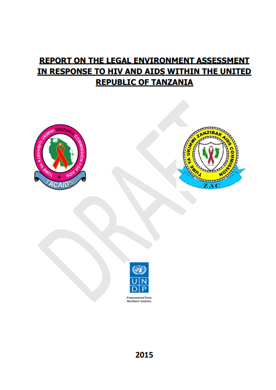 REPORT ON THE LEGAL ENVIRONMENT ASSESSMENT IN RESPONSE TO HIV AND AIDS WITHIN THE UNITED REPUBLIC OF TANZANIA