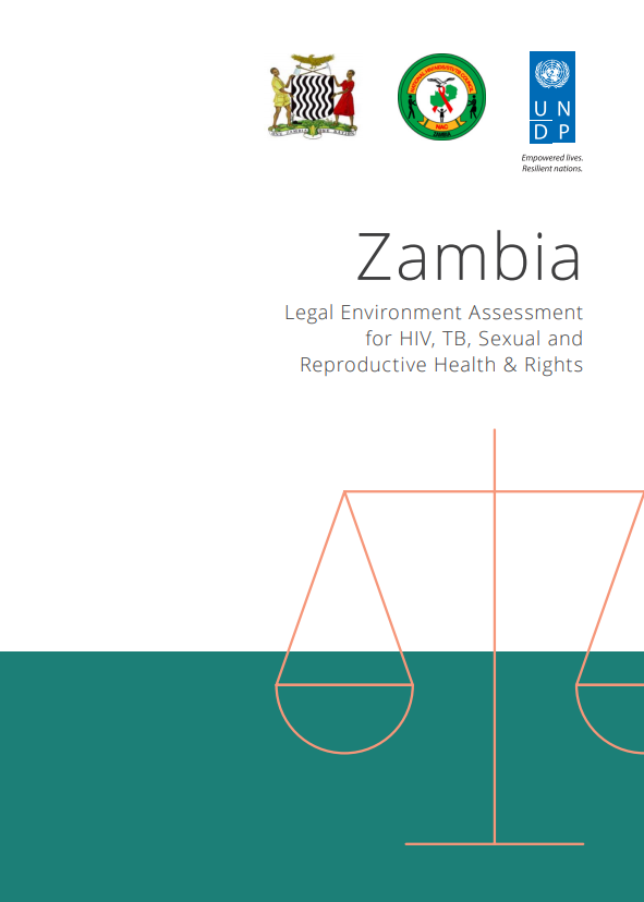 Zambia: Legal Environment Assessment for HIV, TB, Sexual and Reproductive Health & Rights