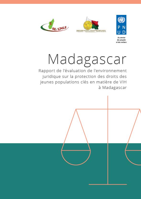 Madagascar: Rapport de l'évaluation de l'environnement juridique sur la protection des droits des jeunes populations clés en matière de VIH à Madagascar
